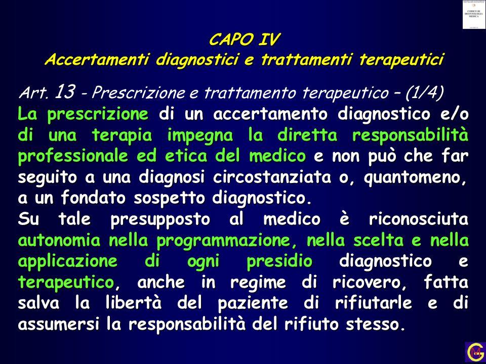 CAPO IV Accertamenti diagnostici e trattamenti terapeutici Art. 13 - Prescrizione e trattamento terapeutico – (1/4) La prescrizione di un accertamento
