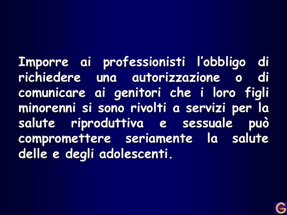 Imporre ai professionisti lobbligo di richiedere una autorizzazione o di comunicare ai genitori che i loro figli minorenni si sono rivolti a servizi p