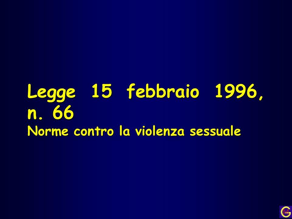 Legge 15 febbraio 1996, n. 66 Norme contro la violenza sessuale