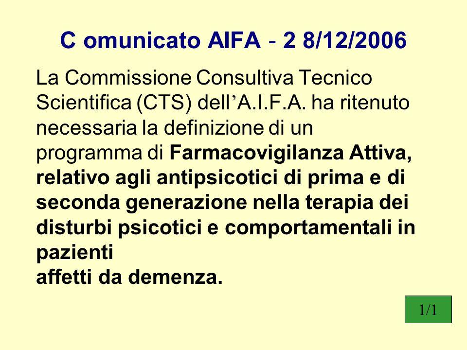 C omunicato AIFA - 2 8/12/2006 La Commissione Consultiva Tecnico Scientifica (CTS) dell A.I.F.A. ha ritenuto necessaria la definizione di un programma