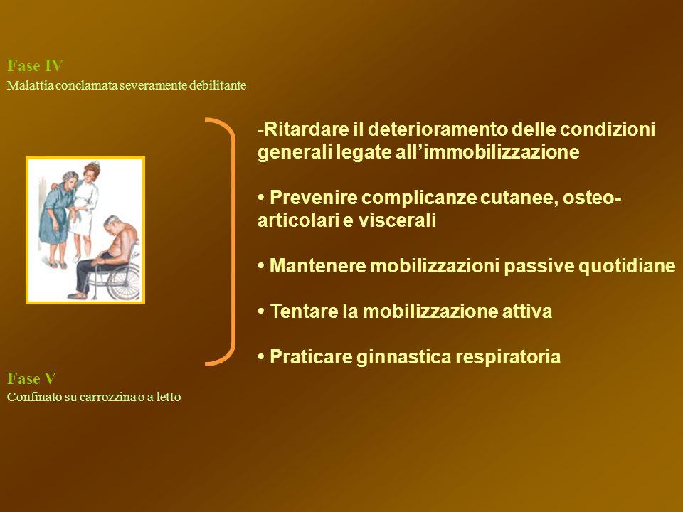 - Ritardare il deterioramento delle condizioni generali legate allimmobilizzazione Prevenire complicanze cutanee, osteo- articolari e viscerali Manten