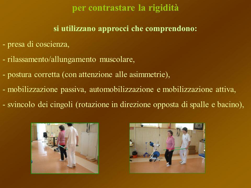 per contrastare la rigidità si utilizzano approcci che comprendono: - presa di coscienza, - rilassamento/allungamento muscolare, - postura corretta (c