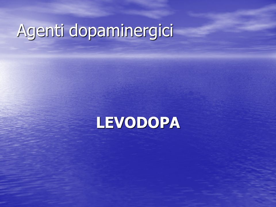 Agenti dopaminergici LEVODOPA