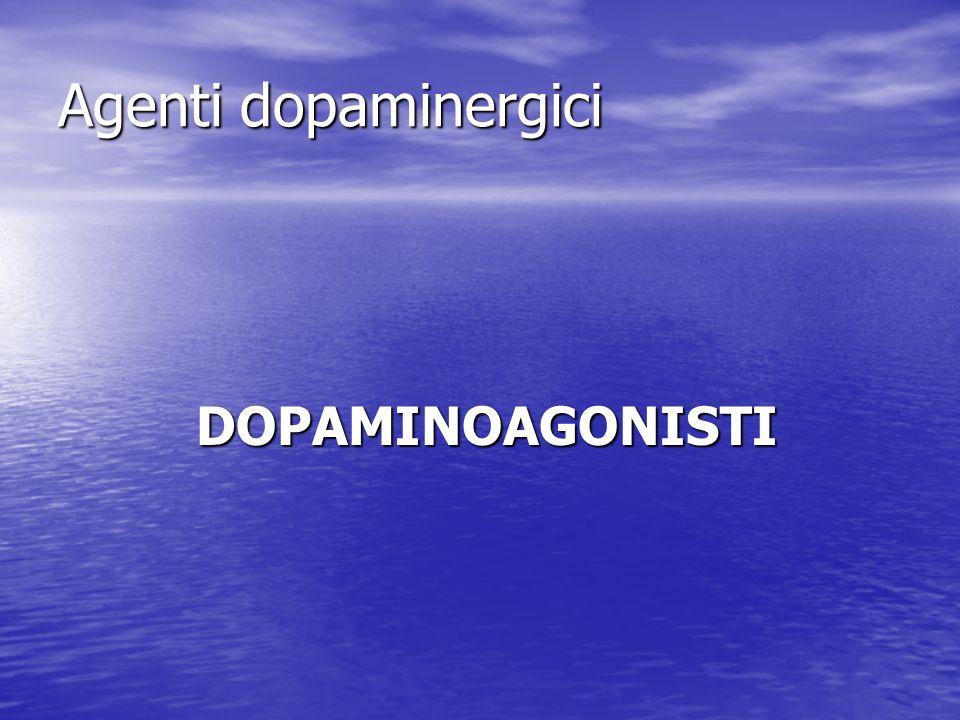 Agenti dopaminergici DOPAMINOAGONISTI DOPAMINOAGONISTI