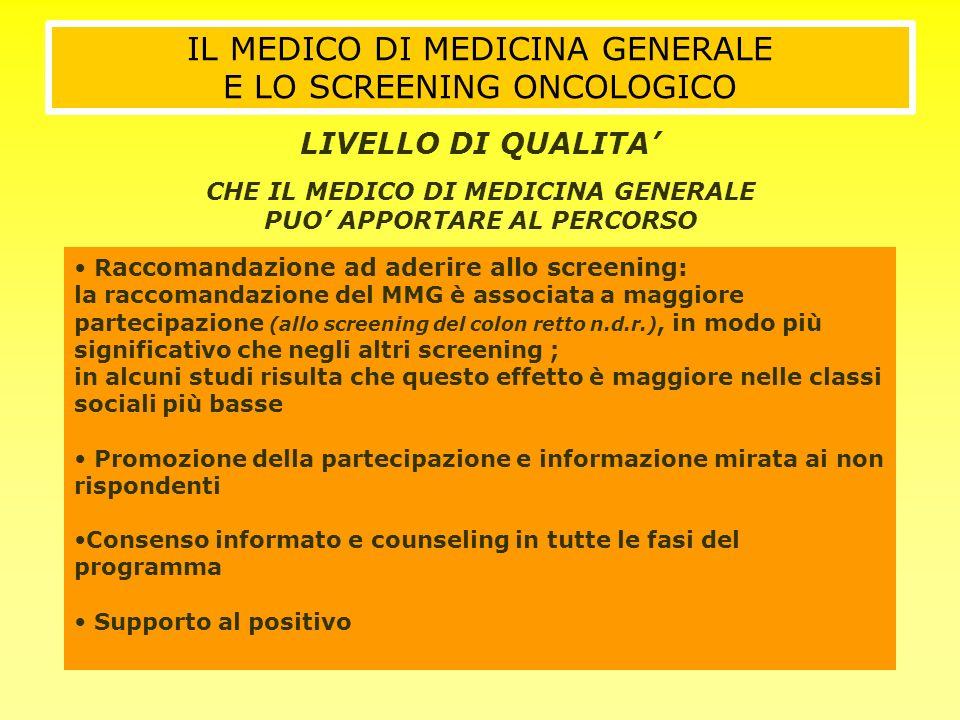 R accomandazione ad aderire allo screening: la raccomandazione del MMG è associata a maggiore partecipazione (allo screening del colon retto n.d.r.),