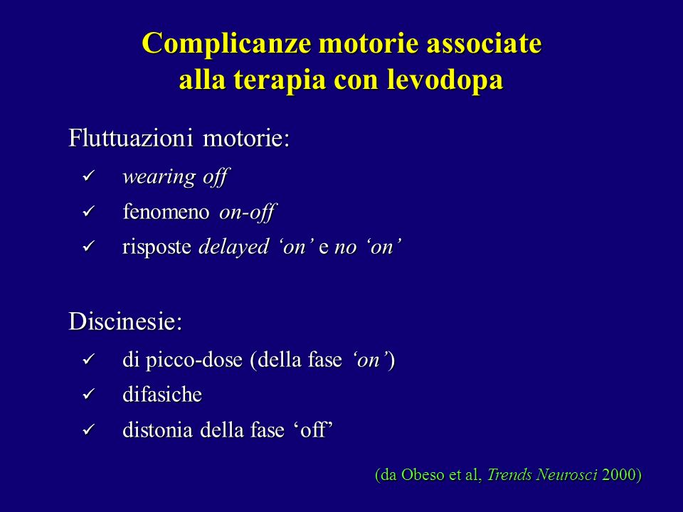 Fluttuazioni motorie: wearing off wearing off fenomeno on-off fenomeno on-off risposte delayed on e no on risposte delayed on e no onDiscinesie: di pi