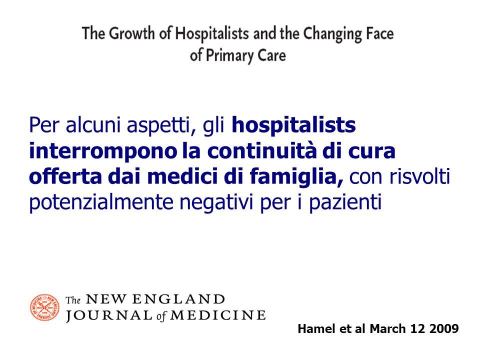 Per alcuni aspetti, gli hospitalists interrompono la continuità di cura offerta dai medici di famiglia, con risvolti potenzialmente negativi per i pazientinti e medici.