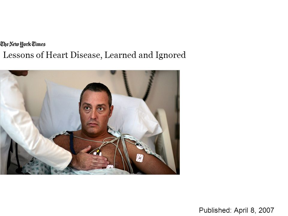 Lessons of Heart Disease, Learned and Ignored Published: April 8, 2007