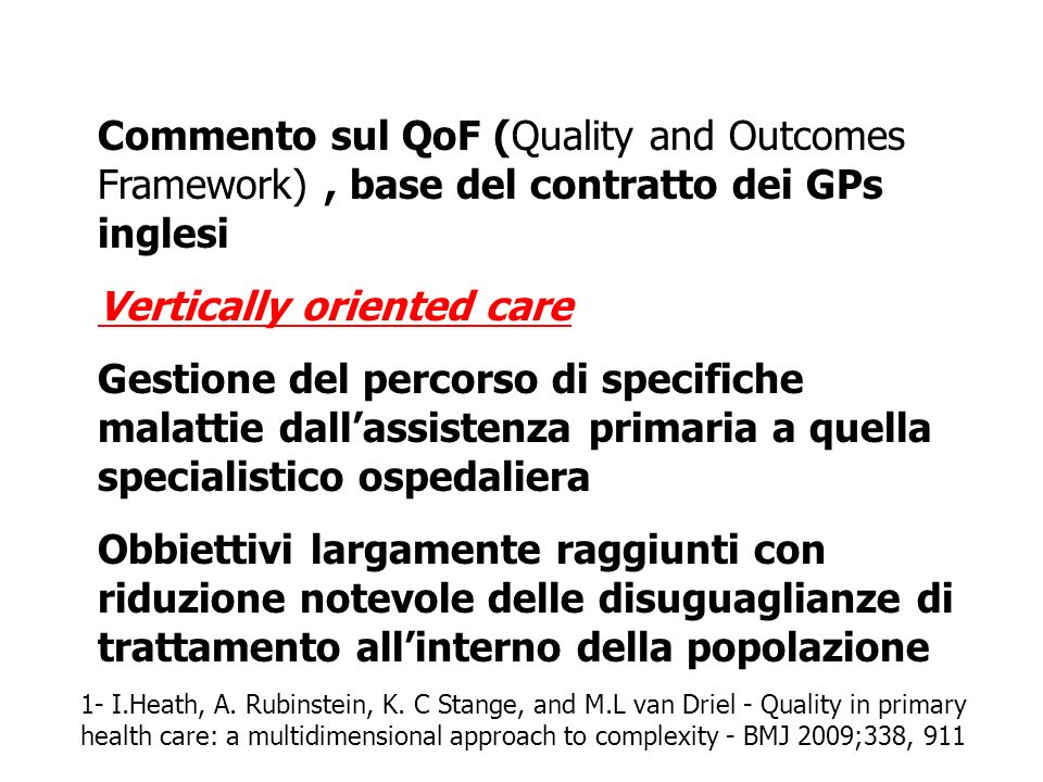 Commento sul QoF (Quality and Outcomes Framework), base del contratto dei GPs inglesi Vertically oriented care Gestione del percorso di specifiche mal