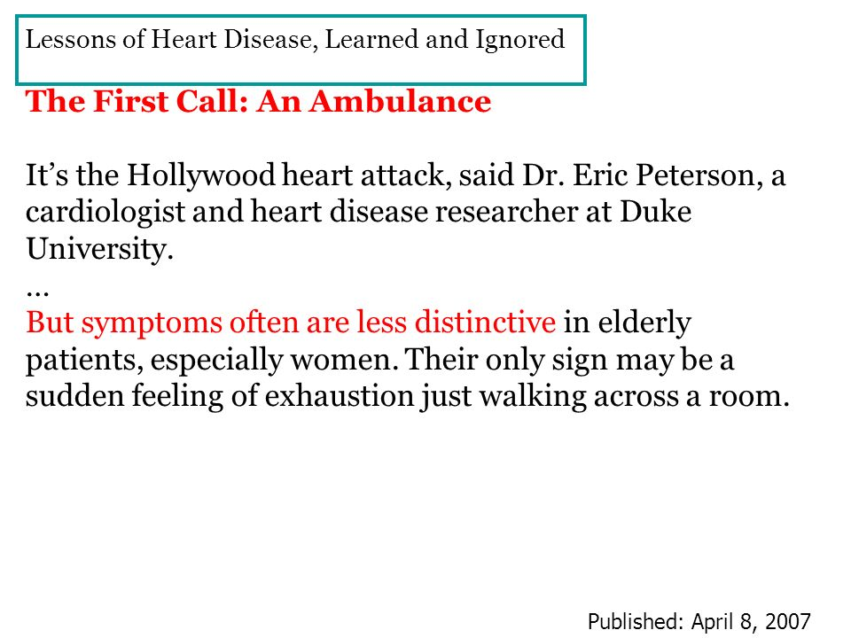 The First Call: An Ambulance Its the Hollywood heart attack, said Dr. Eric Peterson, a cardiologist and heart disease researcher at Duke University. …