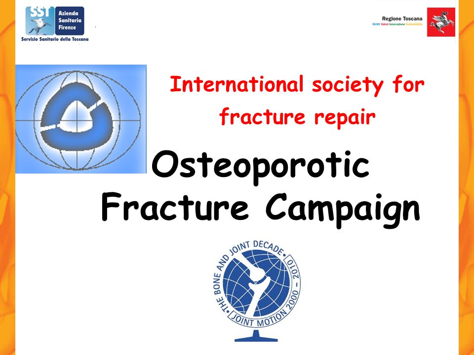 Osteoporotic Fracture Campaign International society for fracture repair