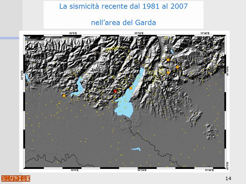 14 La sismicità recente dal 1981 al 2007 nellarea del Garda