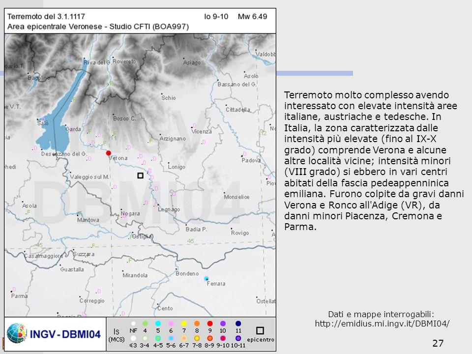 27 Dati e mappe interrogabili: http://emidius.mi.ingv.it/DBMI04/ Terremoto molto complesso avendo interessato con elevate intensità aree italiane, aus