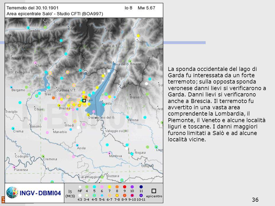 36 La sponda occidentale del lago di Garda fu interessata da un forte terremoto; sulla opposta sponda veronese danni lievi si verificarono a Garda.