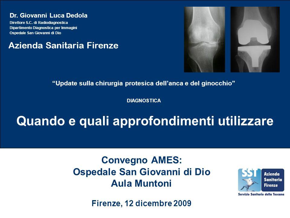 Azienda Sanitaria Firenze Quando e quali approfondimenti utilizzare Convegno AMES: Ospedale San Giovanni di Dio Aula Muntoni Firenze, 12 dicembre 2009