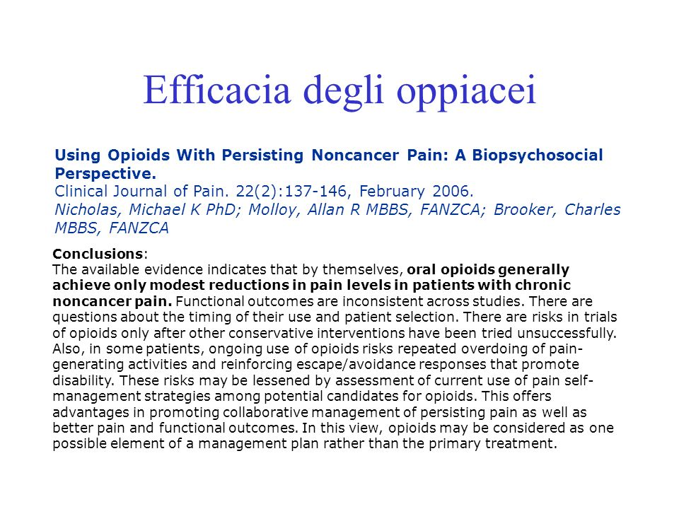 Efficacia degli oppiacei Using Opioids With Persisting Noncancer Pain: A Biopsychosocial Perspective. Clinical Journal of Pain. 22(2):137-146, Februar