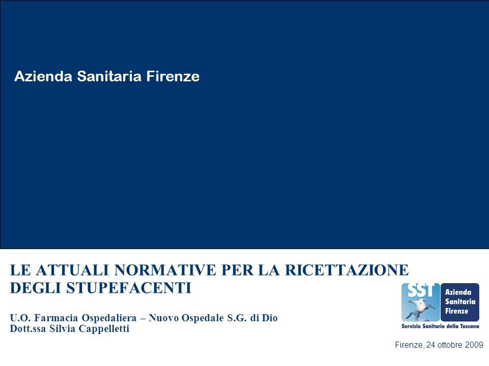 Azienda Sanitaria Firenze 2 LE ATTUALI NORMATIVE PER LA RICETTAZIONE DEGLI STUPEFACENTI U.O.