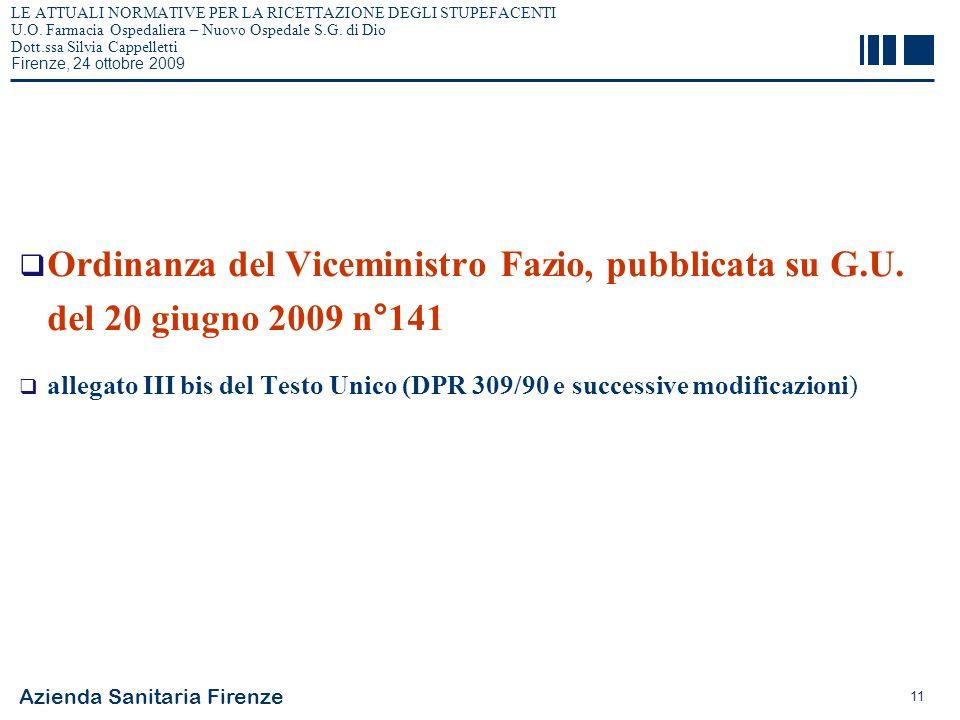 Azienda Sanitaria Firenze 11 LE ATTUALI NORMATIVE PER LA RICETTAZIONE DEGLI STUPEFACENTI U.O. Farmacia Ospedaliera – Nuovo Ospedale S.G. di Dio Dott.s