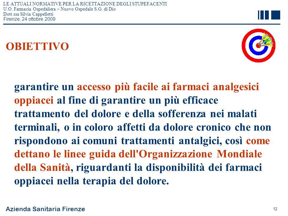 Azienda Sanitaria Firenze 12 LE ATTUALI NORMATIVE PER LA RICETTAZIONE DEGLI STUPEFACENTI U.O. Farmacia Ospedaliera – Nuovo Ospedale S.G. di Dio Dott.s