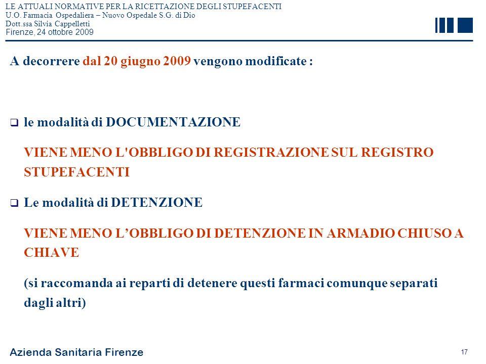 Azienda Sanitaria Firenze 17 LE ATTUALI NORMATIVE PER LA RICETTAZIONE DEGLI STUPEFACENTI U.O. Farmacia Ospedaliera – Nuovo Ospedale S.G. di Dio Dott.s