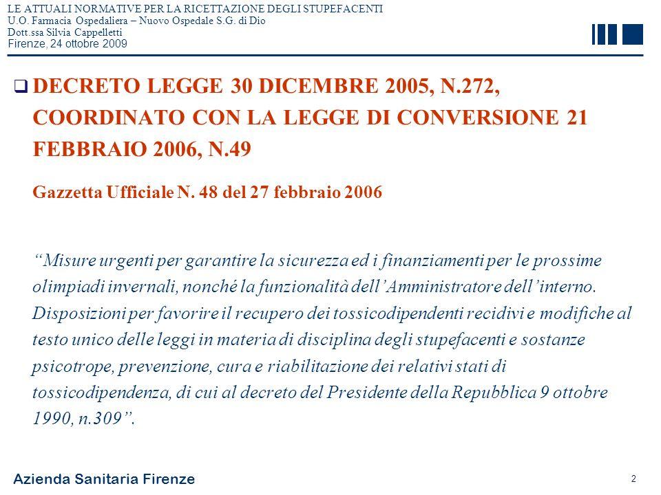 Azienda Sanitaria Firenze 3 LE ATTUALI NORMATIVE PER LA RICETTAZIONE DEGLI STUPEFACENTI U.O.