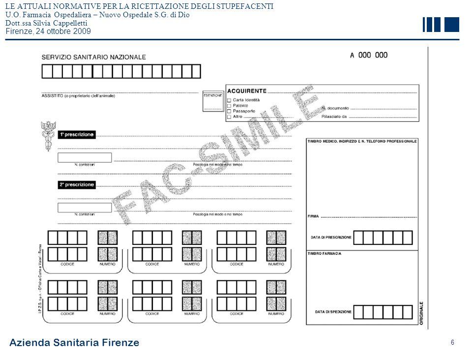 Azienda Sanitaria Firenze 6 LE ATTUALI NORMATIVE PER LA RICETTAZIONE DEGLI STUPEFACENTI U.O. Farmacia Ospedaliera – Nuovo Ospedale S.G. di Dio Dott.ss
