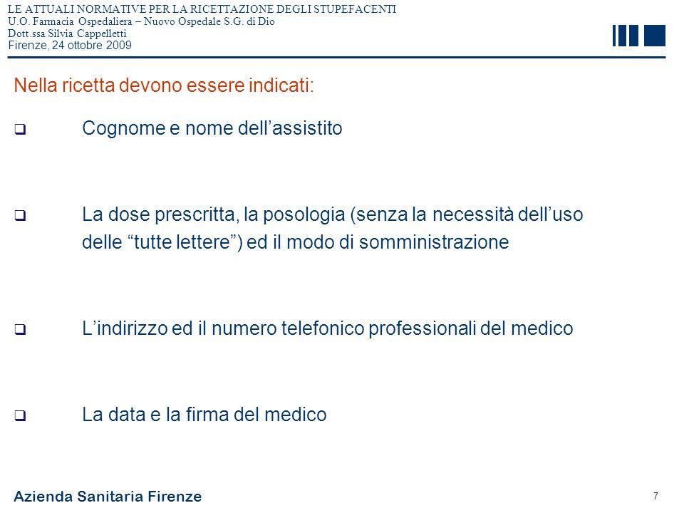 Azienda Sanitaria Firenze 7 LE ATTUALI NORMATIVE PER LA RICETTAZIONE DEGLI STUPEFACENTI U.O. Farmacia Ospedaliera – Nuovo Ospedale S.G. di Dio Dott.ss