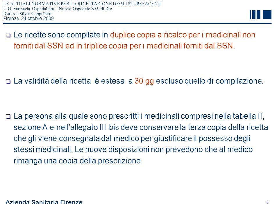 Azienda Sanitaria Firenze 9 LE ATTUALI NORMATIVE PER LA RICETTAZIONE DEGLI STUPEFACENTI U.O.