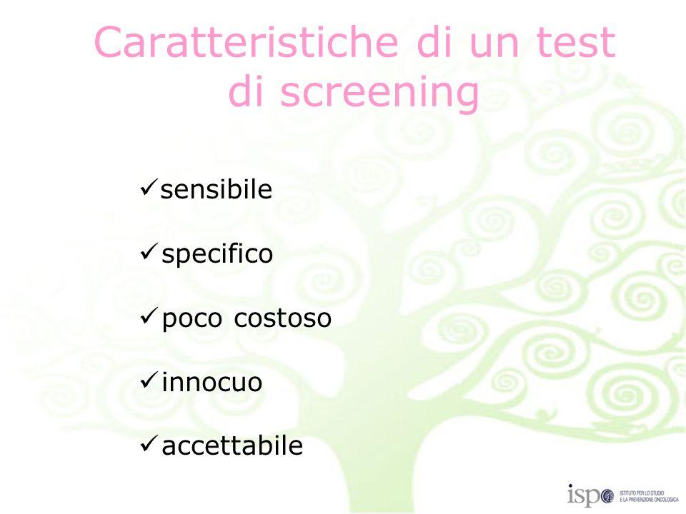Caratteristiche di un test di screening sensibile specifico poco costoso innocuo accettabile