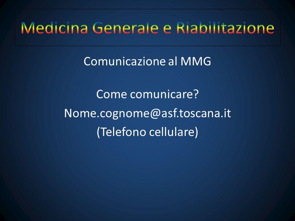 Comunicazione al MMG Cosa comunicare.