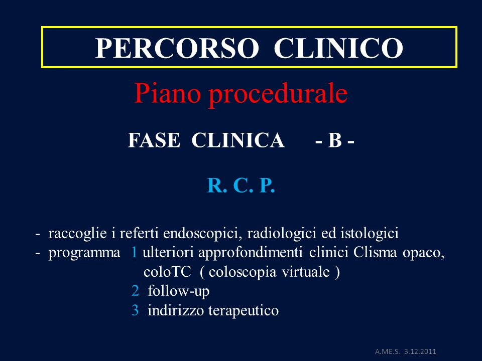 A.ME.S.3.12.2011 PERCORSO CLINICO Piano procedurale FASE CLINICA - B - R.
