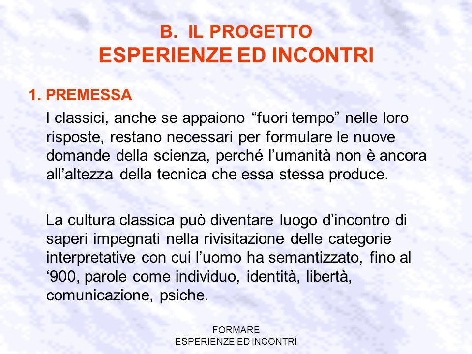 FORMARE ESPERIENZE ED INCONTRI B. IL PROGETTO ESPERIENZE ED INCONTRI 1.