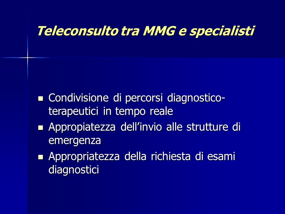 Teleconsulto tra MMG e specialisti Condivisione di percorsi diagnostico- terapeutici in tempo reale Condivisione di percorsi diagnostico- terapeutici