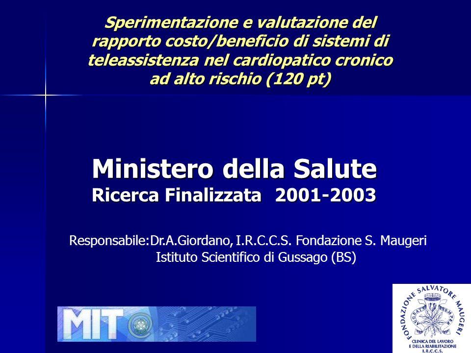 Ministero della Salute Ricerca Finalizzata 2001-2003 Sperimentazione e valutazione del rapporto costo/beneficio di sistemi di teleassistenza nel cardi