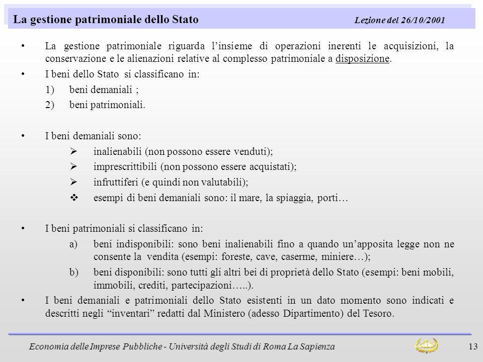 Economia delle Imprese Pubbliche - Università degli Studi di Roma La Sapienza 13 La gestione patrimoniale dello Stato Lezione del 26/10/2001 La gestio