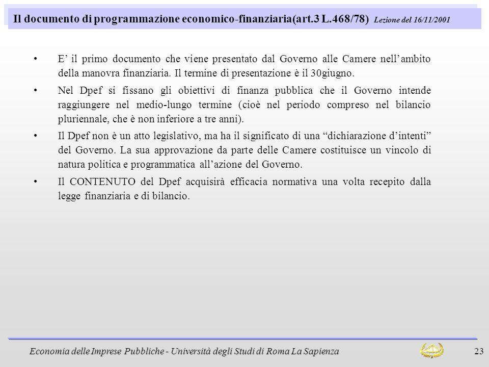 Economia delle Imprese Pubbliche - Università degli Studi di Roma La Sapienza 23 Il documento di programmazione economico-finanziaria(art.3 L.468/78)