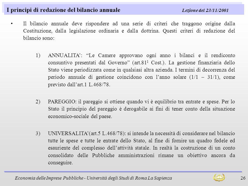 Economia delle Imprese Pubbliche - Università degli Studi di Roma La Sapienza 26 I principi di redazione del bilancio annuale Lezione del 23/11/2001 I