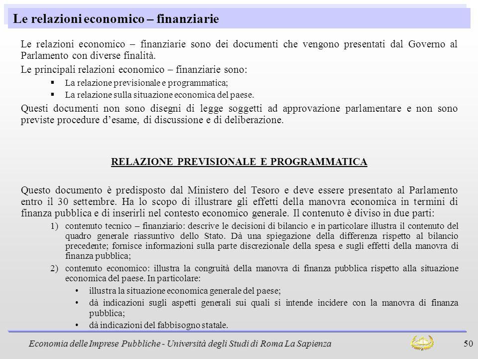 Economia delle Imprese Pubbliche - Università degli Studi di Roma La Sapienza 50 Le relazioni economico – finanziarie Le relazioni economico – finanzi
