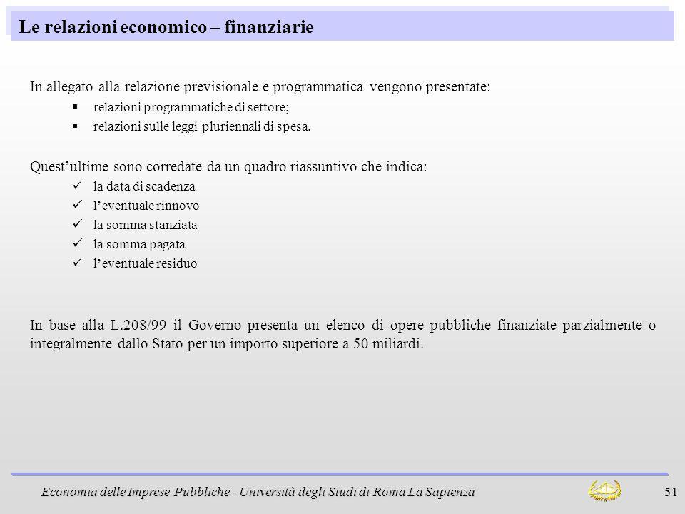 Economia delle Imprese Pubbliche - Università degli Studi di Roma La Sapienza 51 Le relazioni economico – finanziarie In allegato alla relazione previ