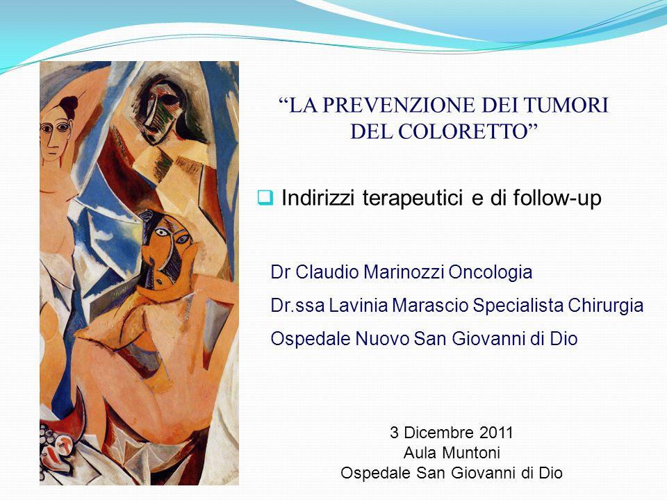 Dr Claudio Marinozzi Oncologia Dr.ssa Lavinia Marascio Specialista Chirurgia Ospedale Nuovo San Giovanni di Dio Indirizzi terapeutici e di follow-up 3