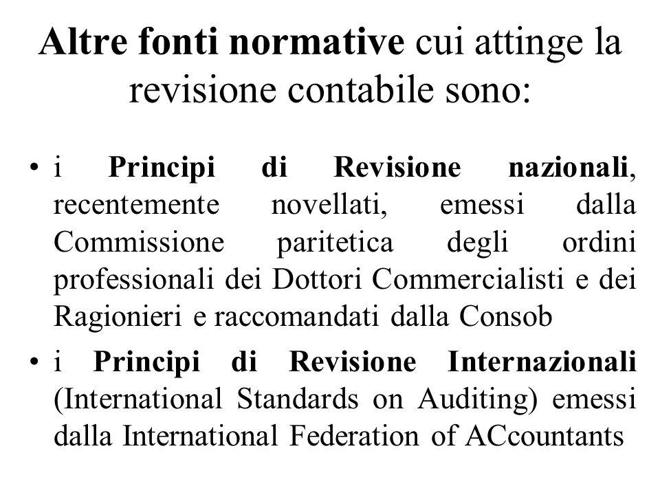 Altre fonti normative cui attinge la revisione contabile sono: i Principi di Revisione nazionali, recentemente novellati, emessi dalla Commissione par
