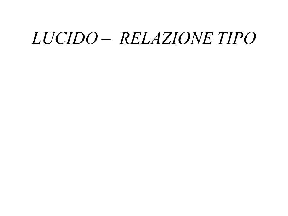 LUCIDO – RELAZIONE TIPO