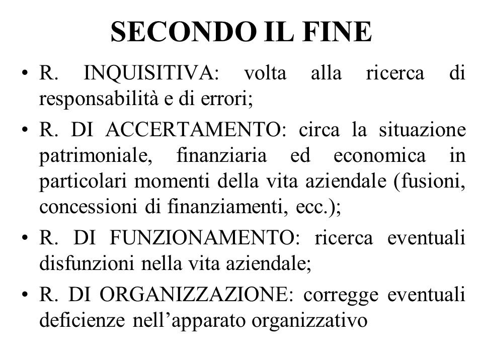 SECONDO IL FINE R.INQUISITIVA: volta alla ricerca di responsabilità e di errori; R.
