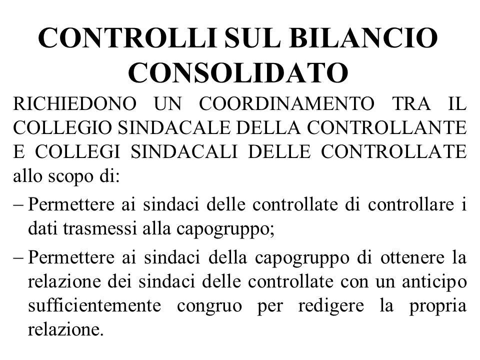 CONTROLLI SUL BILANCIO CONSOLIDATO RICHIEDONO UN COORDINAMENTO TRA IL COLLEGIO SINDACALE DELLA CONTROLLANTE E COLLEGI SINDACALI DELLE CONTROLLATE allo