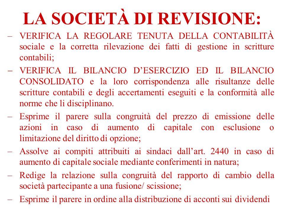 LA SOCIETÀ DI REVISIONE: –VERIFICA LA REGOLARE TENUTA DELLA CONTABILITÀ sociale e la corretta rilevazione dei fatti di gestione in scritture contabili