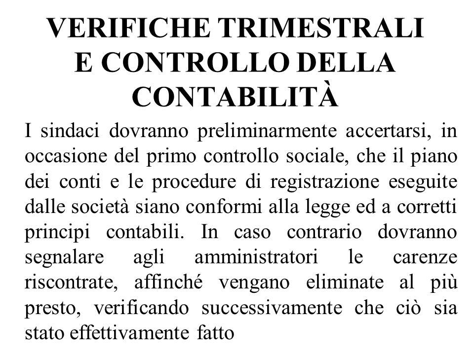VERIFICHE TRIMESTRALI E CONTROLLO DELLA CONTABILITÀ I sindaci dovranno preliminarmente accertarsi, in occasione del primo controllo sociale, che il pi