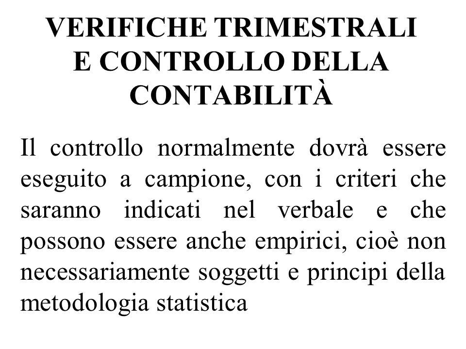 VERIFICHE TRIMESTRALI E CONTROLLO DELLA CONTABILITÀ Il controllo normalmente dovrà essere eseguito a campione, con i criteri che saranno indicati nel