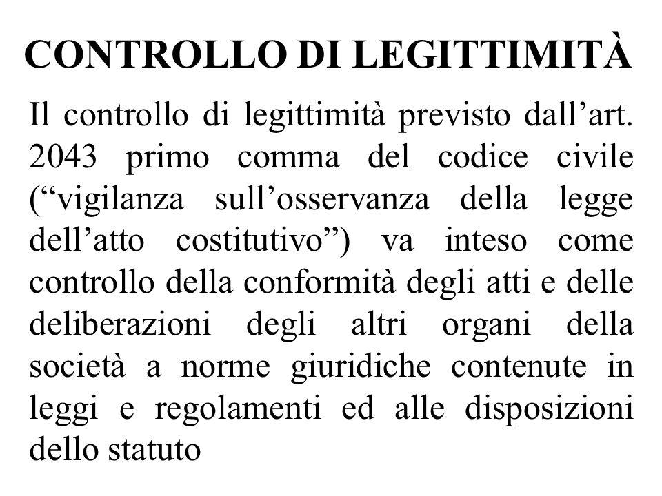 CONTROLLO DI LEGITTIMITÀ Il controllo di legittimità previsto dallart. 2043 primo comma del codice civile (vigilanza sullosservanza della legge dellat