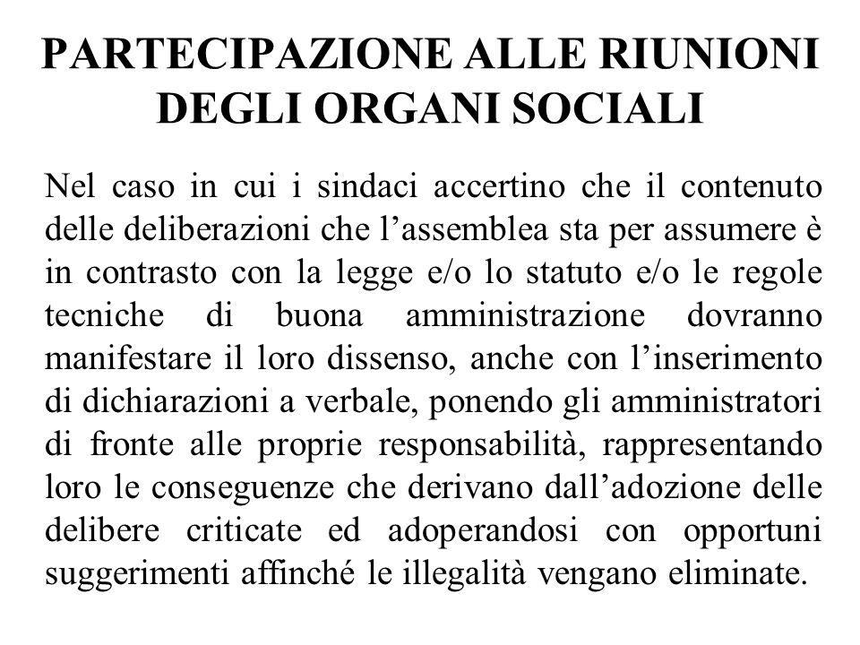PARTECIPAZIONE ALLE RIUNIONI DEGLI ORGANI SOCIALI Nel caso in cui i sindaci accertino che il contenuto delle deliberazioni che lassemblea sta per assu