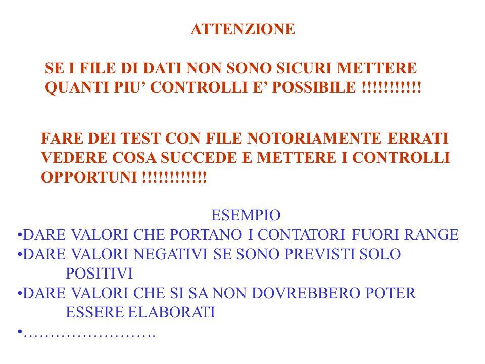 ATTENZIONE SE I FILE DI DATI NON SONO SICURI METTERE QUANTI PIU CONTROLLI E POSSIBILE !!!!!!!!!!.